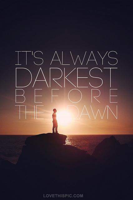 11524-it-s-always-darkest-before-dawn.jpg