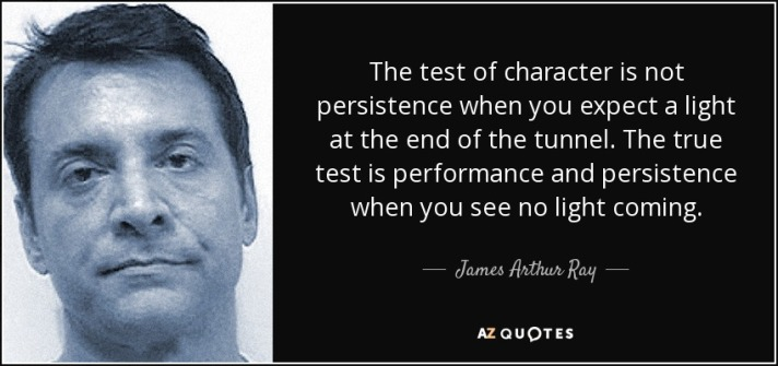 quote-the-test-of-character-is-not-persistence-when-you-expect-a-light-at-the-end-of-the-tunnel-james-arthur-ray-78-14-49